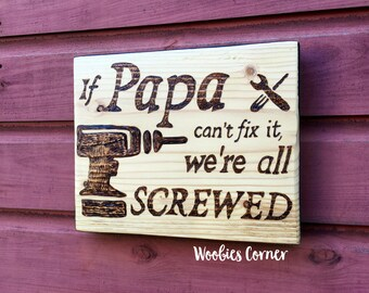 If Papa can't fix it we're all screwed, Fathers Day gift, Gift for dad, Gift for Grandpa, signs for dad, Signs for papa, Custom dad gift
