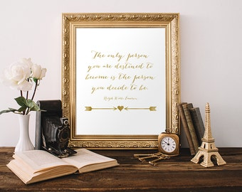 Quote Printable Art Print Ralph Waldo Emerson Quote The Only Person You Are Destined To Become Inspirational Art Gold 8x10 Instant Download