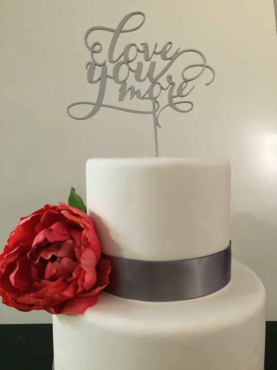 Wedding Cake Topper,  Love You More Cake Topper, Rustic Cake Topper, Wooden Cake Topper, Engagement Cake Topper, Anniversary Cake Topper
