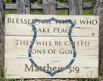 Wooden Sign - Blessed are those  - Matthew 5: 9 - Quotes - First Responders - Rustic - Pallet Style