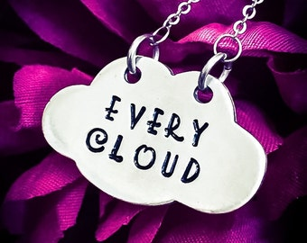 Every Cloud Hand Stamped Necklace. Cloud Necklace, Cloud Jewelry, Inspirational Necklace, Pewter Necklace, Stainless Steel Necklace