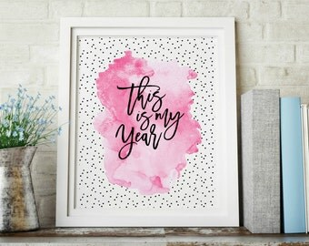 This Is My Year Watercolor Confetti Dots Decorative Digital Print INSTANT DOWNLOAD