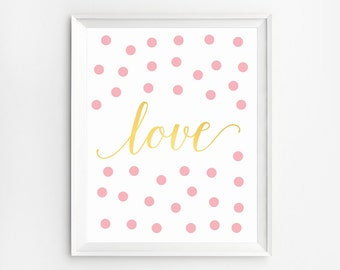 Love Printable Art, Dot poster, Pink Decor, Printable Quotes, Love Wall Art, Dot Decor, Wall Art Prints, Quote Print,  Nursery Prints