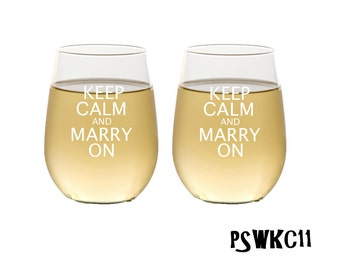 Keep Calm and Marry On Glasses / Etched Stemless Wine Glass / Custom Engraved Wine Glasses /  Set of 2 / Great for Gifts