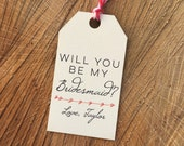 Bridesmaid tag, wedding tag, favor tag, gift tag, bridesmaid gift, custom tag, will you be my bridesmaid tag - TWINE included