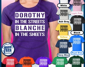 Dorothy In the Streets, Blanche In The Sheets Golden Girls 80s TV T-Shirt