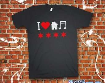 I Love House Music, Chicago, Graphic Tee, T-Shirt, Dance Music, Electronic Dance Music, EDM, Festival Apparel. Fully Custom