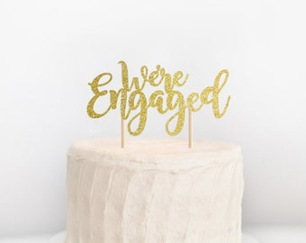 We're Engaged Cake Topper, Engagement Cake Topper, Calligraphy Cake Topper, Engagement Cake Sign, Engagement Party Decor
