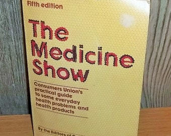 Vintage The Medicine Show 1980 Self Help Book Paperback Consumer Reports Practical Guide Health Problems Health Products