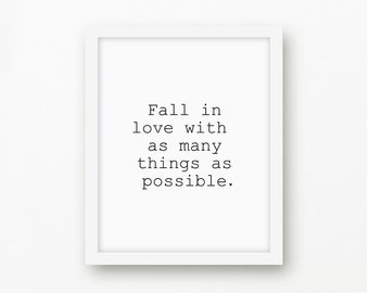 Fall In Love With As Many Things As Possible, Typography Print, Inspirational Quote, Minimalist Art Print, Instant Download - Khione Design