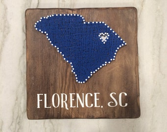 South Carolina State// Florence, SC// Custom// String Art// Wooden Sign