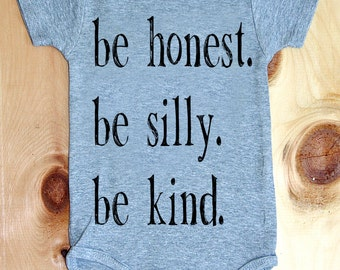 Be Honest. Be Silly. Be Kind. onesie