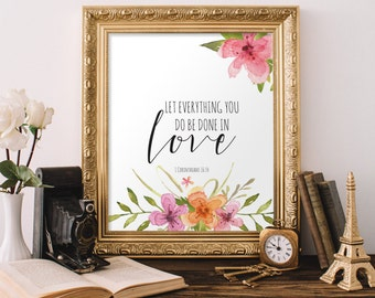 Bible Verse Wall Art, Let everything you do, be done in love, Floral Print, Apartment Decor, Scripture Wall Art