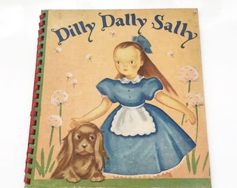 Vintage 1940 Dill Dally Sally Children's Book