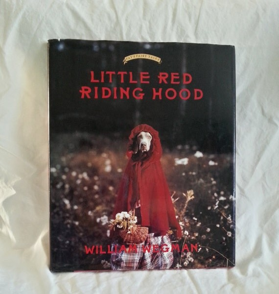 william wegman 1st edition little red riding hood with famous weimeraners fay battina. Resume Example. Resume CV Cover Letter