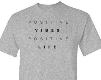 Positive Life Positive Vibes Tee