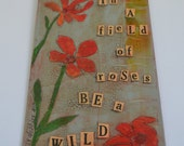 Mixed Media Collage Art Sign - Be a Wildflower