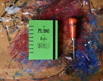 My Plan to rule the World Travel Sketchbook /  A7 Hand Bound Coptic Book / Green purple journal