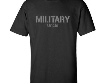 Military Uncle shirt. Military. Uncle. Military Uncle. Army. Air Force. Navy. Marines. Soldier. Multiple color options.