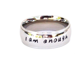 I am Enough-  Ring Hand Stamped Stainless Steel Jewelry Quote Ring Inspirational Affirmation Ring  Iam enough Hand Stamped Gift