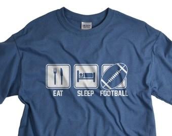 Football Shirt - Team Shirts - Eat Sleep Football Mens TShirts - Funny T-shirts for Men
