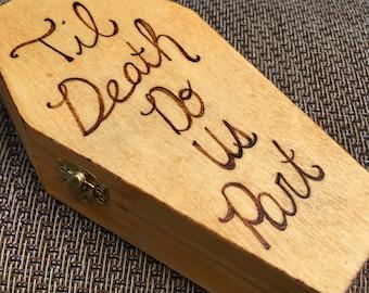 Woodburned Coffin, till death do us part trinket, halloween wedding ring bearer box