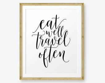 Eat Well Travel Often, Quotes on Travel, Life Quotes, Modern Wall Art, Travel quote
