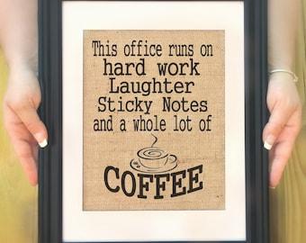 This Office Runs On Coffee Office Decor Coffee Decor Coffee Art Burlap
