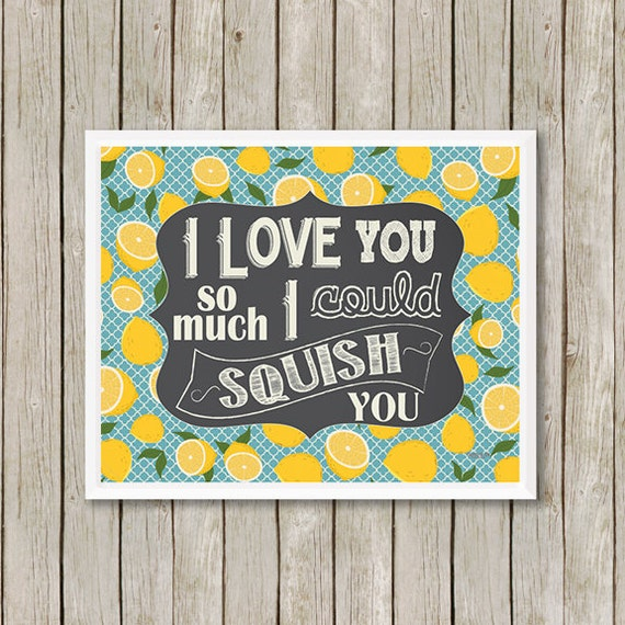 Y I Love You So Much Quotes : Print, I Love You So Much I Could Squish You - Funny Quote, Wall Art ...