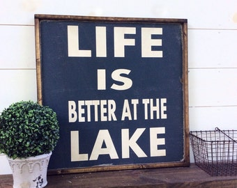 Life Is Better At The Lake Wood Sign Lake Sign CUSTOM COLORS AVAILABLE