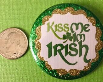 Kiss Me I'm Irish.. St. Patricks Day Button.. St. Patricks Day Party.. St. Patricks Pin.. St. Patricks Button