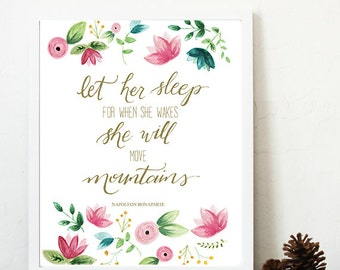 Let Her Sleep For When She Wakes She Will Move Mountains watercolor nursery print, pink teal gold, 8x10 printable nursery wall art