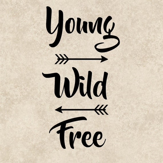 Young Wild Free Decal Young Wild Free Sticker Young Wild Free