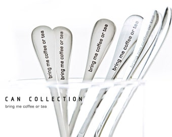 Teaspoons, CAN-bring me coffee or tea..., + personalized engraving
