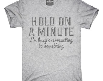 Busy Overreacting To Something Funny T-Shirt, Hoodie, Tank Top, Gifts