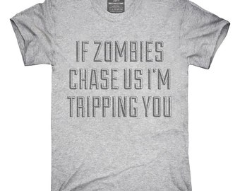 If Zombies Chase Us T-Shirt, Hoodie, Tank Top, Sleeveless