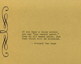 Vincent Van Gogh Quote Made on Typewriter  Art Quote Wall Art - If you hear a voice within you say you cannot paint then by all means paint