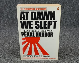 At Dawn We Slept The Untold Story Of Pearl Harbor By Gordon W. Prange C. 1981