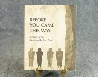 Before You Came This Way By Byrd Baylor C. 1970.