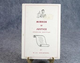 Mirror Of Justice By W. J. B. Schimfessel C. 1958