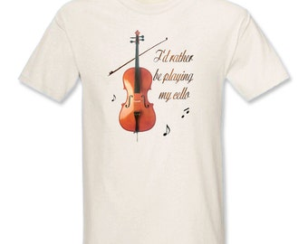I'd Rather Be Playing My Cello T-Shirt