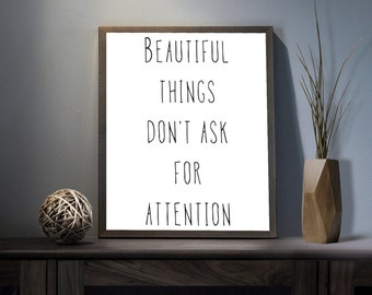 Beautiful things dont Ask for Attention Digital Art Print - Inspirational Beautiful Wall Art, Motivational Beauty Art, Printable Typography