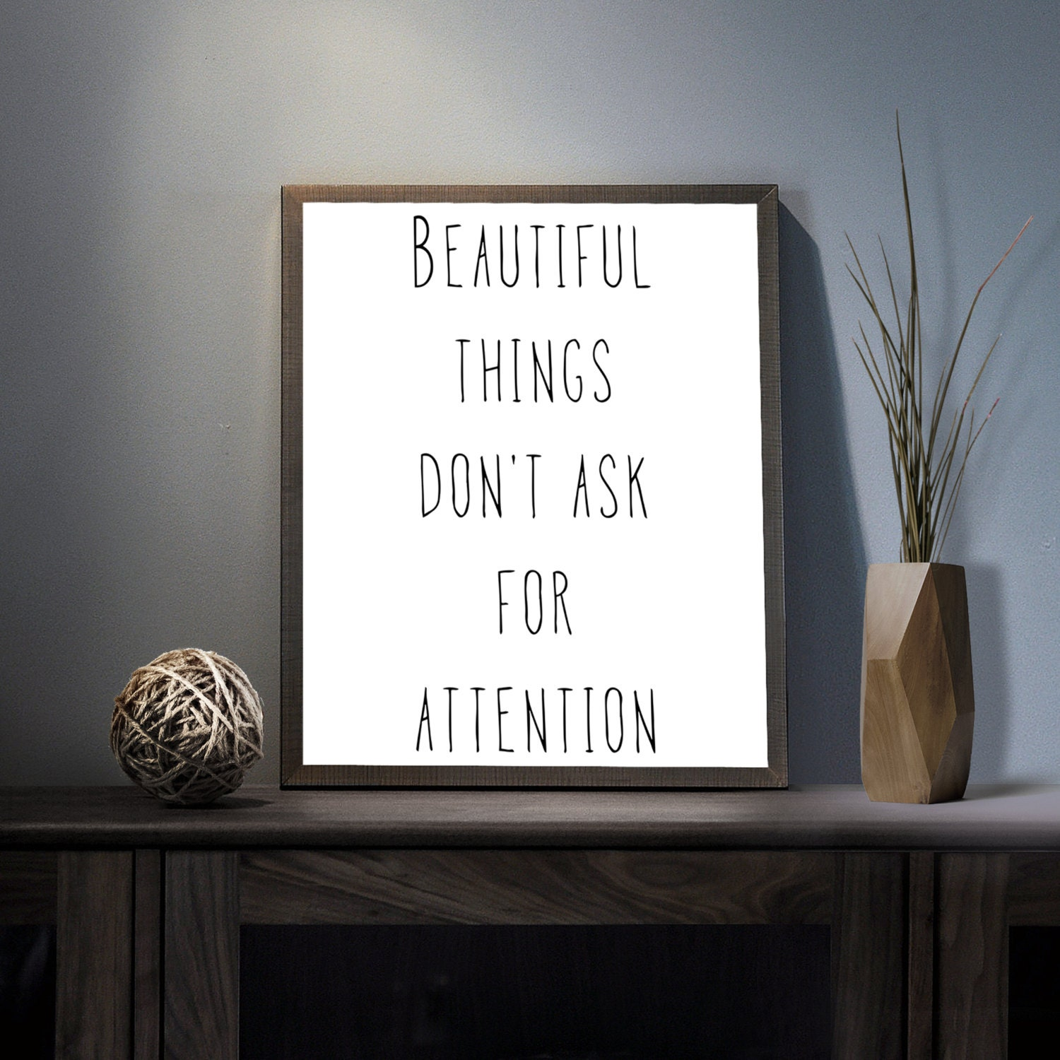 beautiful things dont ask for attention digital art print. Black Bedroom Furniture Sets. Home Design Ideas