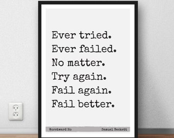 Samuel Beckett quote - Ever tried - ever failed - quote Worstward Ho - wall art print literary print