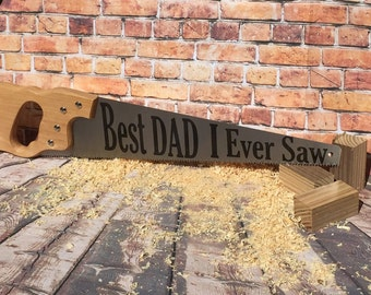 Best Dad I Ever Saw  wall decor sign - great gift for dads