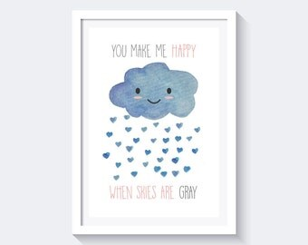 You make me happy when skies are gray Print, cloud print, nursery print, instant download, happy print