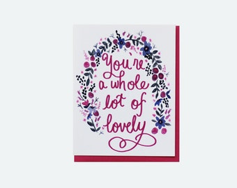 LOT OF LOVELY - Greeting Card