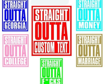 Straight Outta Vinyl Decal / Sticker (CHOOSE YOUR TEXT) *Available in 24 Colors*