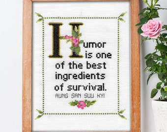 Aung San Suu Kyi Quote Cross Stitch Pattern No. 1: Humor is One of the Best Ingredients of Survival (Instant PDF Download)