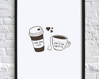 You're the Tea to My Coffee Print